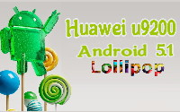 [Download][Firmware] Huawei U9200 Ascend P1 Lolipop 5.1.1 Rom Download. 1