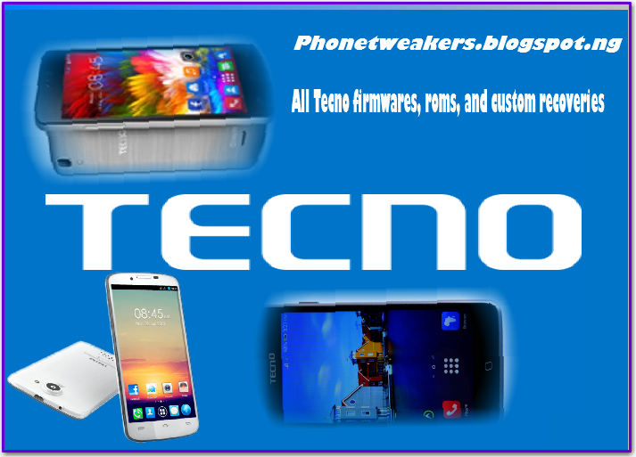 [Download][Firmware] All Official Tecno Stock Roms Collections.And Custom Recoveries. 1