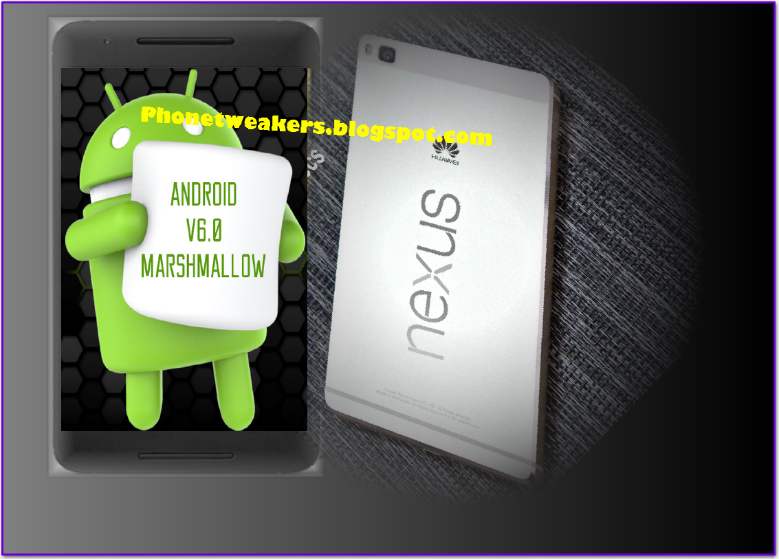 [Download] Huawei Nexus 6P  Official Android 6.0 Marshmallow firmware 1