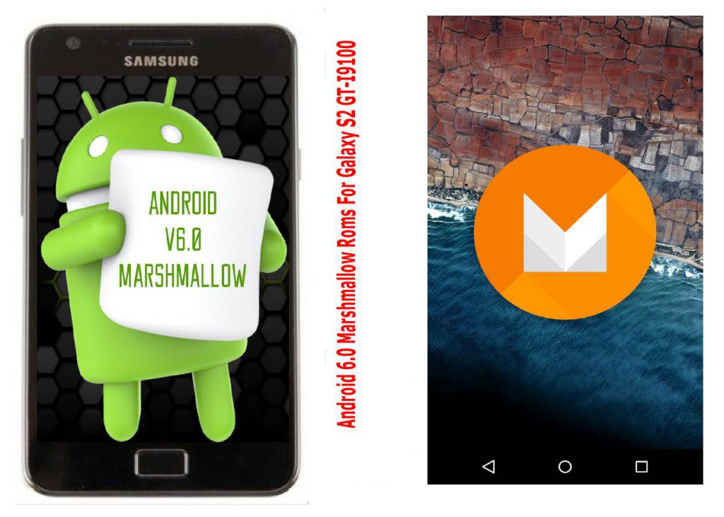 8 Stable Android 6.0 Marshmallow Roms For Galaxy S2 GT-I9100 5