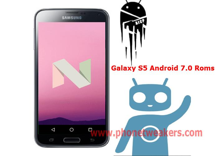 [Download] 6 Stable Android 7.1 , Custom Roms For Samsung Galaxy S5 Snapdragon Variant