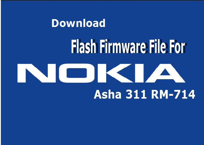 Nokia Asha 311 RM-714 Latest Firmware/Flash file download(All Product Code)