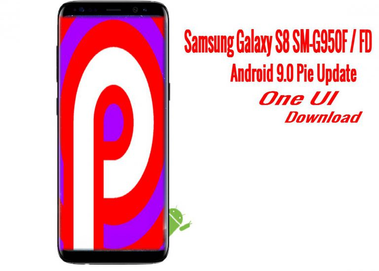 [Download] Official One UI Android 9.0 Pie Beta For Samsung Galaxy S8 SM-G950F / FD
