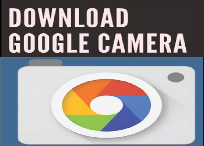 Download Google Camera (GCam APK) All versions For All  Android Devices 3