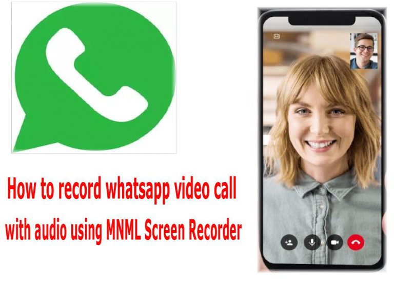How to record whatsapp video call with audio using MNML Screen Recorder Android