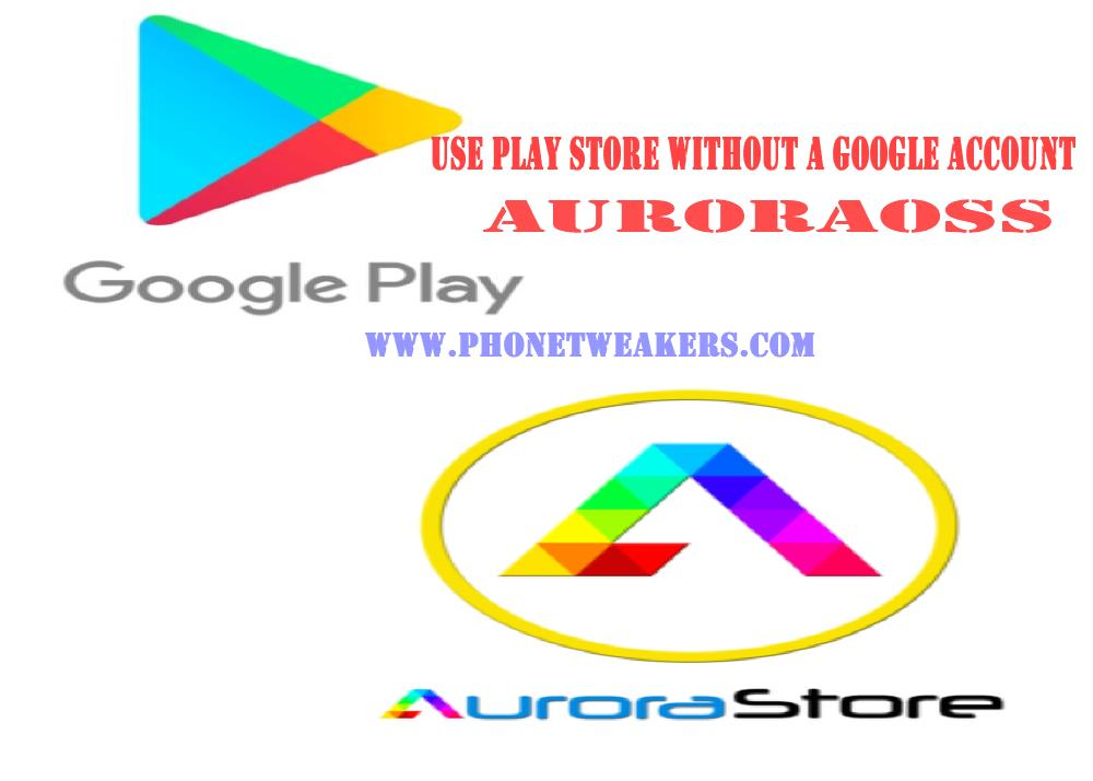 How to use Play store without a Google Account AuroraOSS