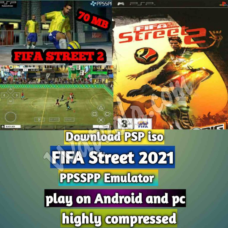 Download] FIFA Street 2021 iso ppsspp emulator – PSP APK Iso ROM highly compressed 70MB